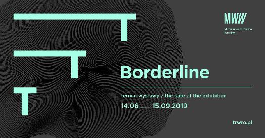 Borderline - wystawa w ramach Triennale Rysunku Wrocław 2019