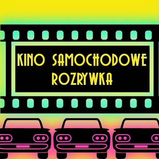 Kino samochodowe Rozrywka - weekend otwarcia