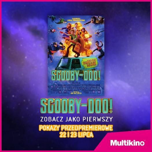 SCOOBY-DOO! przedpremierowo w Multikinie