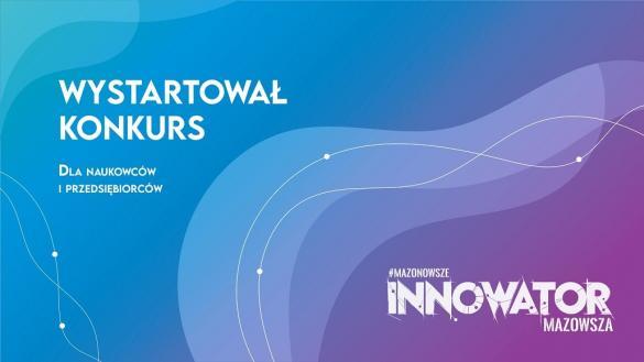 Konkurs Innowator Mazowsza 2020 - koniec zapisów