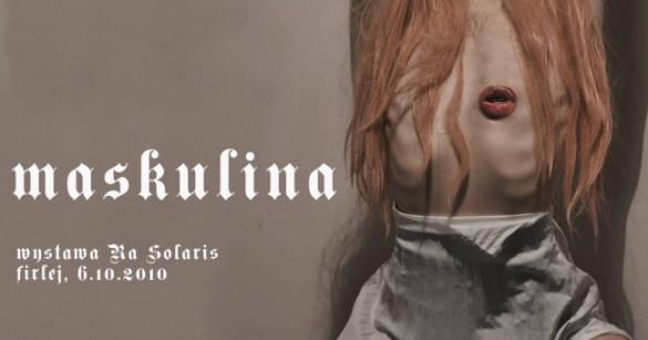 Maskulina - wystawa Ra Solaris