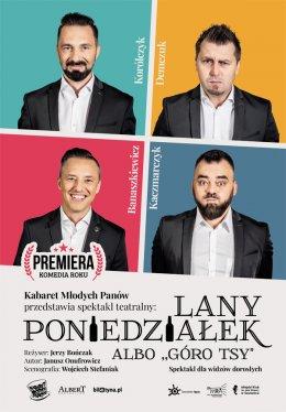 """Kabaret Młodych Panów - Lany Poniedziałek albo """"Góro Tsy"""" - premiera z udziałem aktorów"""