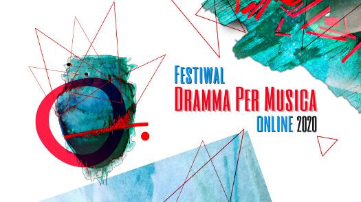 Festiwalu Dramma Per Musica 2020 (online)