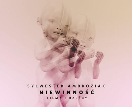"""""""Niewinność"""" Sylwestra Ambroziaka"""