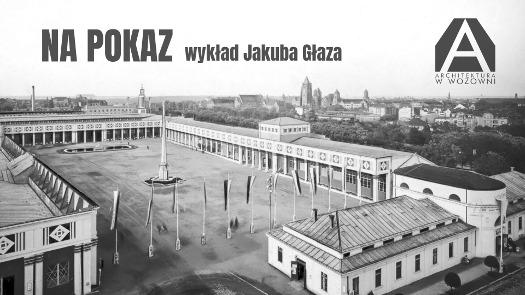 """""""Na pokaz"""" - wykład Jakuba Głaza"""