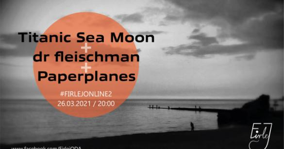 Titanic Sea Moon + dr fleischman + Paperplanes