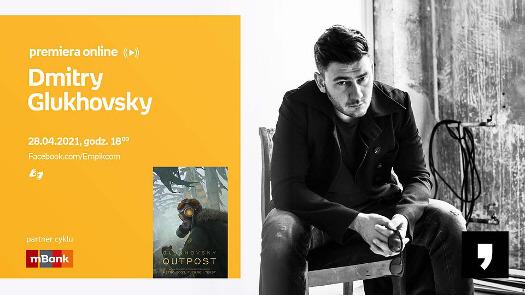 Dmitry Glukhovsky - spotkanie autorskie online