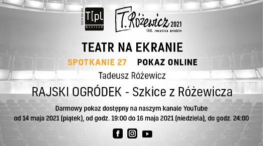 """Teatr na ekranie - """"Rajski ogródek"""" T. Różewicza"""
