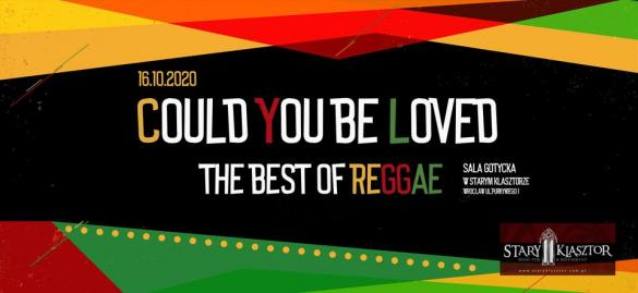 """""""Could you be loved"""" - The best of reggae"""