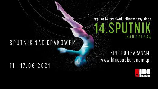 Sputnik nad Krakowem - replika 14. Festiwalu Filmów Rosyjskich Sputnik nad Polską
