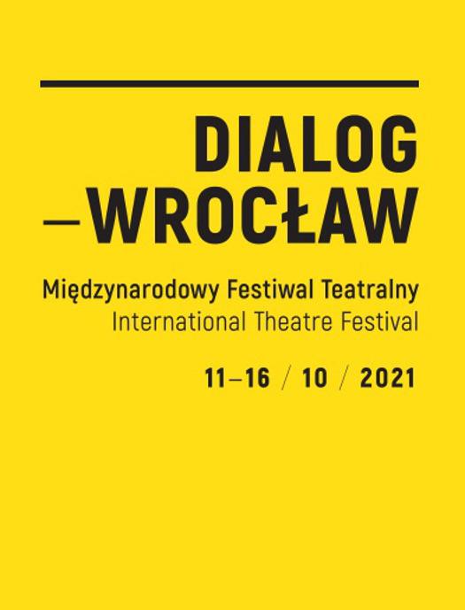 Międzynarodowy Festiwal Teatralny DIALOG - WROCŁAW 2021