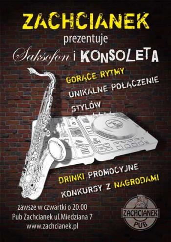 Zachcianek prezentuje Saksofon i Konsoleta
