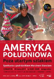 """""""Ameryka Południowa - poza utartym szlakiem"""" - spotkanie z Marcinem Stenclem"""
