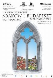 Na wspólnej drodze. Kraków i Budapeszt w średniowieczu