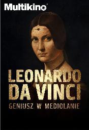 Leonardo da Vinci - geniusz z Mediolanu w Multikinie
