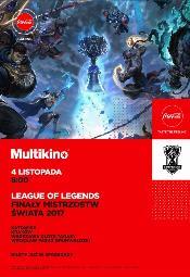 League Of Legends - Finały Mistrzostw Świata 2017 w Multikinie