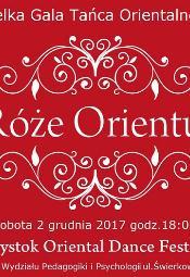 Róże Orientu 2017 - Wielka Gala Tańca Orientalnego