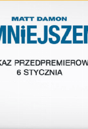 """Pokaz przedpremierowy filmu """"Pomniejszenie"""""""
