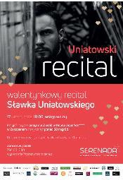 Recital Sławka Uniatowskiego