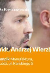 Ostre cięcie: Tomasz Schmidt i Andrzej Wierzbicki