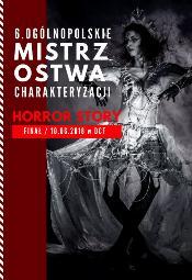 6. Ogólnopolskie Mistrzostwa Charakteryzacji - Horror Story