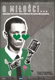 """Ostatni pokaz """"O miłości... absolutnie wszystko według Mistrza Wojciecha Młynarskiego"""""""