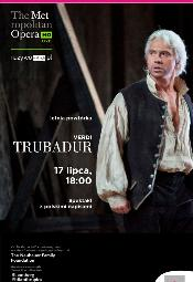 MET Opera w Multikinie: Trubadur