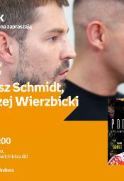 Tomasz Schmidt i Andrzej Wierzbick - spotkanie autorskie