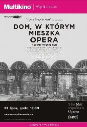 MET Opera w Multikinie: Dom, w którym mieszka opera