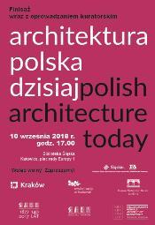 """Finisaż wystawy """"Architektura Polska Dzisiaj"""""""