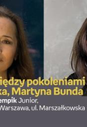 Rozmowy między pokoleniami - Roma Ligocka, Martyna Bunda