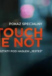 Touch Me Not - pokaz przedpremierowy laureata Berlinale + warsztaty