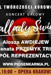"""""""Ballady świata"""" KONCERT GALOWY 11. FESTIWALU TWÓRCZOŚCI KOROWÓD"""