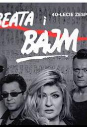 """BEATA i BAJM - 40-LECIE """"Płynie w Nas Gorąca Krew"""""""