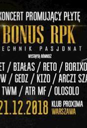 """Bonus RPK + Goście - Koncert promujący najnowszą płytę """"Technik Pasjonat"""""""