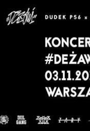 #Deżawi x Dudek P56 x Żary JLB x INKG - koncert premierowy w Warszawie