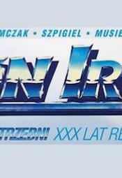 NON IRON Innym Niepotrzebni XXX lat Reunion Tour + support