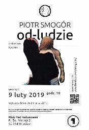 """Wystawa prac Piotra Smogóra """"od-LUDZIE"""""""