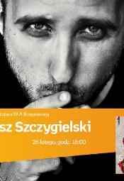 Bartosz Szczygielski - spotkanie autorskie