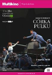 The Met Live in HD w Multikinie: Córki Pułku