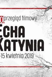 """10. przegląd filmowy """"Echa Katynia"""""""