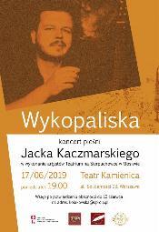 Wykopaliska - koncert pieśni Jacka Kaczmarskiego