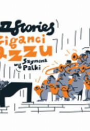 JazzStories: Giganci Jazzu wg Szymona Palki