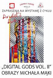 Michał Mąka. Digital Gods vol. II