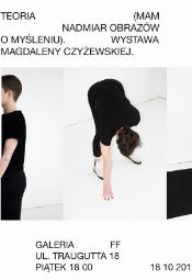 Magdalena Czyżewska  Teoria (mam nadmiar obrazów o myśleniu)
