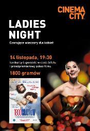 """Ladies Night w Cinema City: Przedpremierowy pokaz """"1800 gramów"""""""