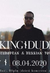 King Dude w Firleju