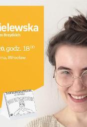 Iga Chmielewska (Bardzo brzydkie rysunki) - spotkanie autorskie