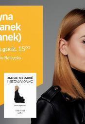 "Justyna Suchanek ""Sukanek"" - spotkanie autorskie"