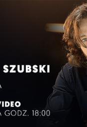 Łukasz Szubski - koncert online
